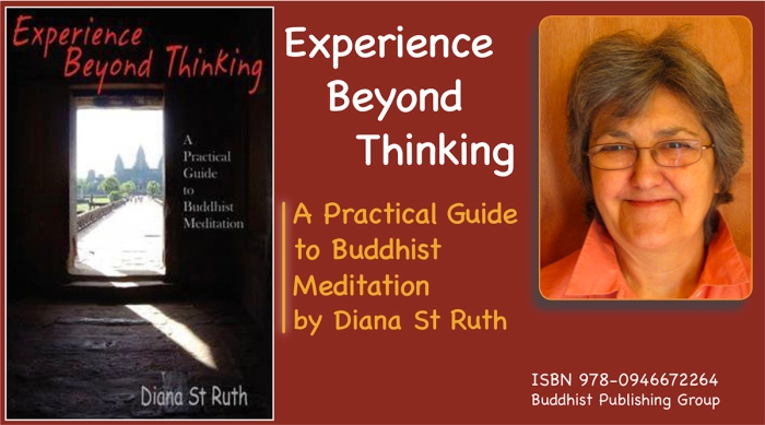Experience Beyond Thinking A Practical Guide to Buddhist Meditation, by Diana St Ruth