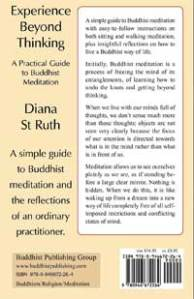 Back cover: Experience Beyond Thinking A Practical Guide to Buddhist Meditation, by Diana St Ruth