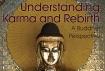 Understanding Karma and Rebirth